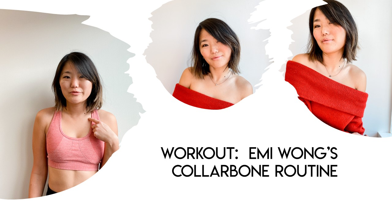 emi wong collarbone workout